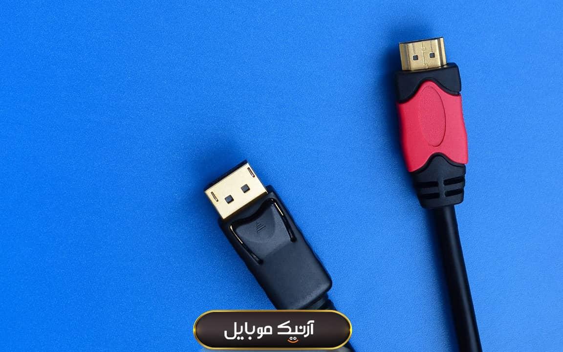 تفاوت HDMI و Display Port چیست؟